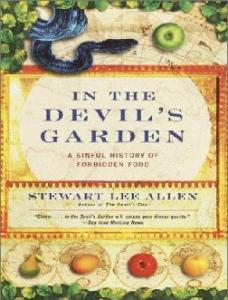 In the Devil's Garden: A Sinful History of Forbidden Food