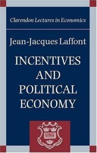 Incentives and Political Economy (Clarendon Lectures in Economics)