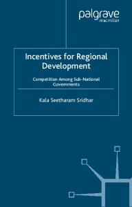 Incentives for Regional Development: Competition Among Sub-National Governments
