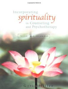 Incorporating Spirituality in Counseling and Psychotherapy: Theory and Technique