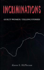 Incriminations: Guilty Women Telling Stories