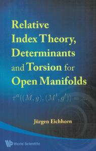 Index Theory, Determinants and Torsion for Open Manifolds