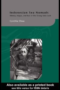 Indonesian Sea Nomads: Money, Magic and Fear of the Orang Suku Laut (Routledgecurzon-Iias Asian Studies Series)
