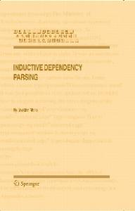 Inductive Dependency Parsing (Text, Speech and Language Technology)
