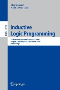 Inductive Logic Programming, 18 conf., ILP 2008