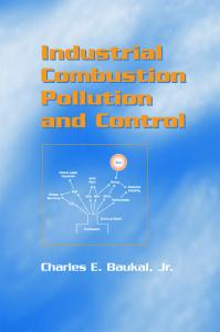 Industrial Combustion Pollution and Control (Environmental Science & Pollution)