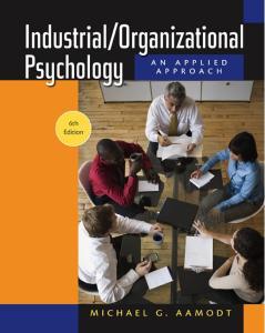 Industrial Organizational Psychology: An Applied Approach