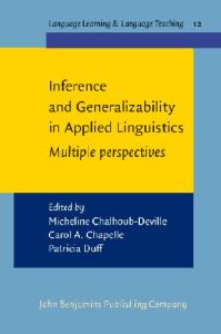 Inference And Generalizability in Applied Linguistics: Multiple Perspectives (Language Learning and Language Teaching)