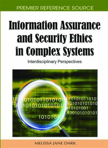 Information Assurance and Security Ethics in Complex Systems: Interdisciplinary Perspectives