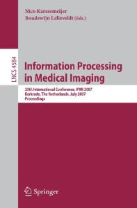 Information Processing in Medical Imaging, 20 conf., IPMI 2007