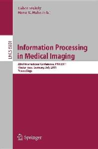 Information Processing in Medical Imaging - IPMI 2011