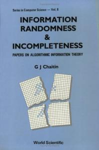 Information, Randomness and Incompleteness: Papers on Algorithmic Information Theory: 008