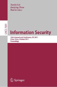 Information Security. ISC 2011 Proceedings (Lecture Notes in Computer Science)