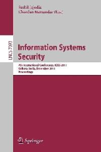 Information Systems Security - ICISS 2011