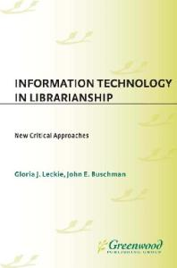 Information Technology in Librarianship: New Critical Approaches