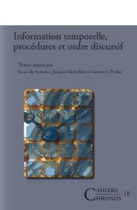 Information temporelle, procedures et ordre discursif. (Cahiers Chronos) (French Edition)