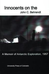 Innocents on the ice: a memoir of Antarctic exploration, 1957