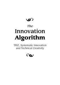 Innovation Algorithm:TRIZ, systematic innovation and technical creativity