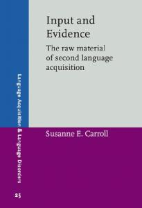 Input and Evidence: The Raw Material of Second Language Acquisition (Language Acquisition & Language Disorders)