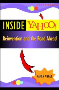 Inside Yahoo! Reinvention and the Road Ahead