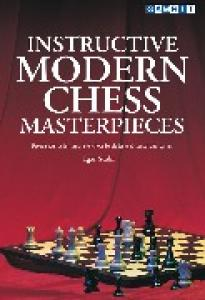 Instructive Modern Chess Masterpieces
