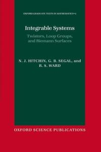 Integrable Systems. Twistors, Loop groups and Riemann Surfaces