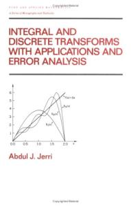Integral and Discrete Transforms with Applications and Error Analysis (Chapman & Hall CRC Pure and Applied Mathematics)