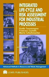 Integrated Life-Cycle and Risk Assessment for Industrial Processes (Advanced Methods in Resource & Waste Management)