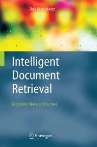 Intelligent Document Retrieval : Exploiting Markup Structure (The Information Retrieval Series)