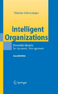 Intelligent Organizations: Powerful Models for Systemic Management
