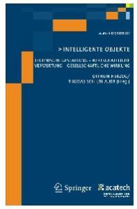 Intelligente Objekte: Technische Gestaltung - wirtschaftliche Verwertung - Gesellschaftliche Wirkung (acatech DISKUTIERT) (German Edition)