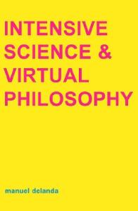 Intensive Science & Virtual Philosophy