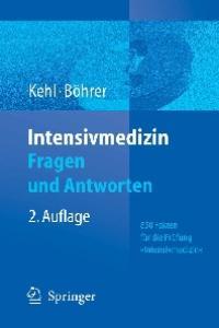 """Intensivmedizin Fragen und Antworten: 850 Fakten für die Prüfung """"Spezielle Intensivmedizin"""""""