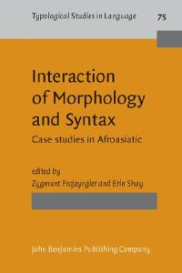 Interaction of Morphology and Syntax: Case studies in Afroasiatic (Typological Studies in Language)