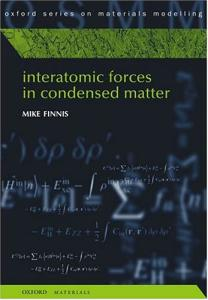 Interatomic Forces in Condensed Matter (Oxford Series on Materials Modelling)