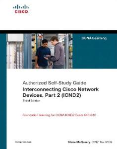 Interconnecting Cisco Network Devices ICND2): CCNA Exam 640-802 and ICND exam 640-816)