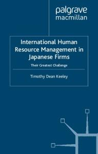 International Human Resource Management in Japanese Firms: Their Greatest Challenge