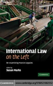 International Law on the Left: Re-examining Marxist Legacies: Revisiting Marxist Legacies: Re-examining Marxist Legacies