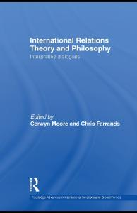 International Relations Theory and Philosophy (Routledge Advances in International Relations and Global Politics)