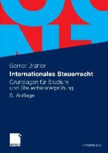 Internationales Steuerrecht: Grundlagen fur Studium und Steuerberaterprufung, 6. Auflage