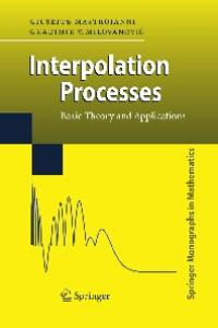Interpolation Processes: Basic Theory and Applications (Springer Monographs in Mathematics)