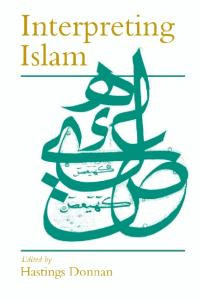 Interpreting Islam (Politics and Culture series)