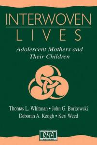 Interwoven lives: adolescent mothers and their children