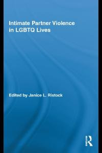 Intimate Partner Violence in LGBTQ Lives (Routledge Research in Gender and Society)