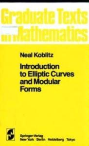 Introduction to Elliptic Curves and Modular Forms (Graduate Texts in Mathematics, Vol 97)