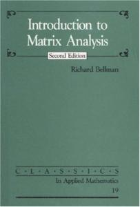 Introduction to Matrix Analysis (Classics in Applied Mathematics)