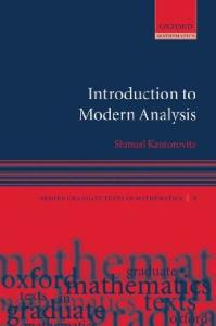 Introduction to Modern Analysis (Oxford Graduate Texts in Mathematics, 8)