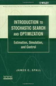 Introduction to Stochastic Search and Optimization. Estimation, Simulation and Control