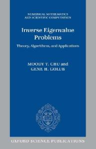 Inverse Eigenvalue Problems: Theory, Algorithms, and Applications