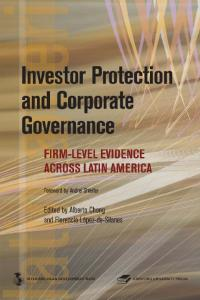 Investor Protection and Corporate Governance: Firm-level Evidence Across Latin America (Latin American Development Forum) (Latin American Development Forum)